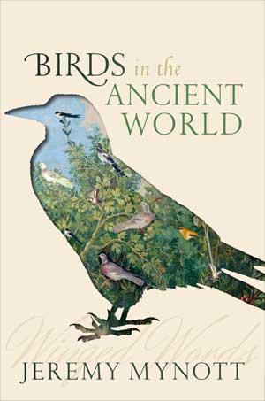 Birds in the Ancient World | Jeremy Mynott